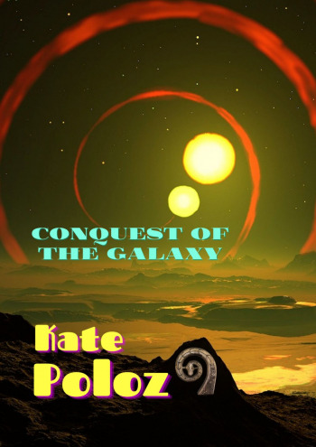 Conquest ofthe galaxy
