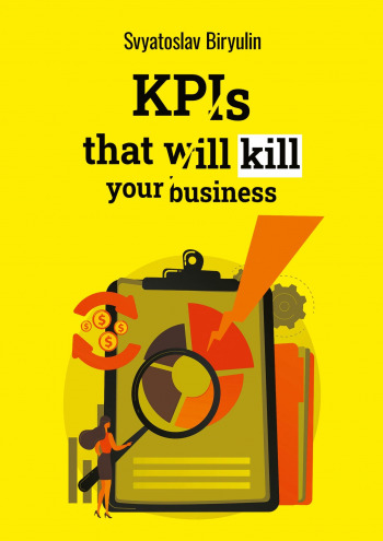KPIs that will kill your business